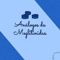 Hipoglicemiantes Orais-Análogos da Meglitinidas