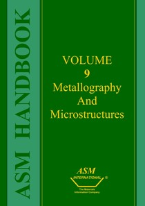 Metals Handbook: Metallography and Microstructures