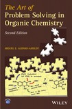 Art of Problem Solving in Organic Chemistry, Second Edition - Alonso Amelot, Miguel