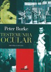BURKE, Peter. Testemunha Ocular