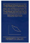 Callen, Herbert B   Thermodynamics and an Introduction to Thermostatistics 2nd Edition