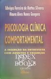 LIVRO Psicologia clínica comportamental, a inserção da entrevista com adultos e crianças   SILVARES  GONGORA