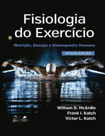 McArdle Katch e Katch 2016 - Fisiologia do Exercício - Nutrição Energia e Desempenho Humano 8a edição