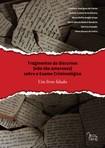 Fragmentos de discursos (não tão amorosos) sobre o Exame Criminológico - Um livro falado
