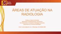 Áreas de Atuação da  Radiologia  Prof Natan de Almeida