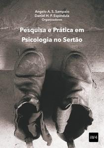 Pesquisa e Prática em Psicologia no Sertão - Angelo Sampaio e Daniel Espíndula (orgs.)
