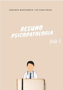 Resumo Psicopatologia - Parte II