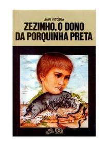 Zezinho, o Dono da Porquinha Preta - Jair Vitória
