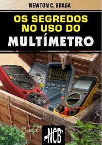 Eletrônica, Os Segredos do Multimetro   Newton C. Braga [2013]