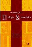 Introdução à Teologia Sistemática - Millard J. Erickson