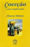 Sidman, M. Coerção e suas implicações. (2009).