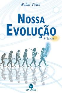 Waldo Vieira - Nossa evolucao