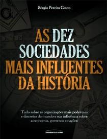 As dez Sociedades mais influentes da história -  Sérgio Pereira Couto