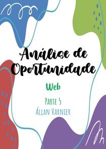 Análise de Oportunidade - Parte 5 - Web - Állan Varnier