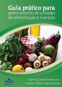 Guia pratico para gerenciamento de unidades de alimentacao e nutricao