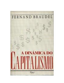 A Dinâmica do Capitalismo BRAUDEL