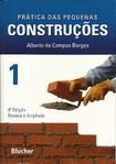 PRÁTICA DAS PEQUENAS CONSTRUÇÕES - Alberto de Campos Borges