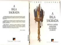 A fala sagrada: mitos e cantos sagrados dos índios guarani -   Pierre Clastres