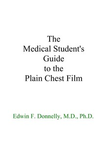 The Medical Students Guide to the Plain Chest Film