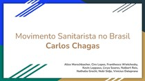 Movimento Sanitarista no Brasil - Carlos Chagas