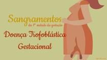 Obstetrícia - Doença Trofoblástica Gestacional