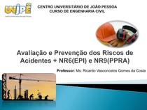 Unidade I - Aula 05 06 -  Avaliação e Prevenção dos Riscos de Acidentes + NR6(EPI) e NR9(PPRA)