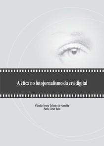 A ética no foto-jornalismo da era digital