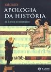 bloch.  apologia da historia ou o oficio de historiador