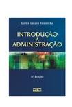 Introdução à Administração - Eunice Lacava Kwasnicka