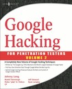 Google Hacking for Penetration Testers, Vol. 2
