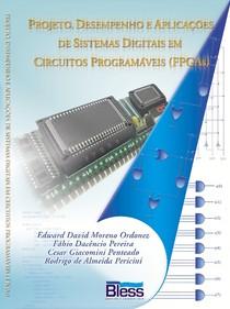 Projeto, Desempenho e Aplicações de Sistemas Digitais em Circuitos Programáveis (FPGAs) - Dacencio
