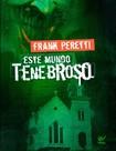 Este Mundo Tenebroso    Parte 1   Frank Peretti