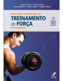 Prescrição e Periodização do Treinamento de Força em Academias   2ed (1)