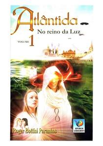 Atlantida no Reino da Luz - Roger Bottini Paranhos