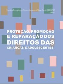 Proteção, Promoção e Reparação dos Direitos das Crianças e Adolescentes