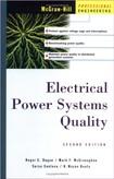 Electrical Power Systems Quality 2E (Roger Dugan, Mark McGranaghan, Surya Santoso & Wayne Beaty)