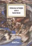 Livro Influências da Religião sobre a Saúde Mental - Francisco Lotufo Neto, Zenon Lotufo Jr e José Cássio Martins, 2003 (INDEX)