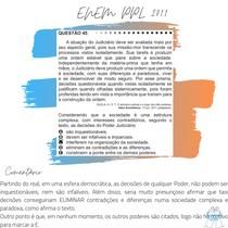 Questão 45 - ENEM PPL 2011 - A atuação do Judiciário deve ser avaliada mais por seu aspecto geral, pois sua missão-mor transcende os processos vistos isoladamente.