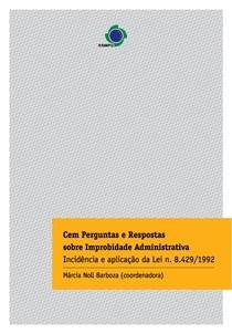 Márcia Noll Barboza - 100 Perguntas e Respostas sobre Improbidade Administrativa - Ano 2008