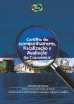 CARTILHA DE ACOMPANHAMENTO, FISCALIZAÇÃO E AVALIAÇÃO DE CONVÊNIOS