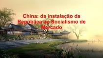 China: da instalação da república ao socialismo de mercado