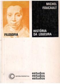 FOUCAULT, Michel. História da Loucura