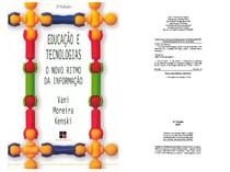 Vani Moreira-kenski- Educaçao e tecnologias o novo ritmo da informaçao,pdf