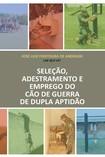 Seleção adestramento e emprego do cão de guerra de dupla função_PDOC.pdf