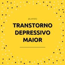 Mini Resumo - Transtorno Depressivo