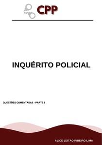 CPP- INQUERITO POLICIAL- QUESTÕES COMENTADAS - PARTE 1