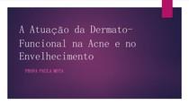 AULA 11 - A atuação da Dermato Funcional na ACNE (1)