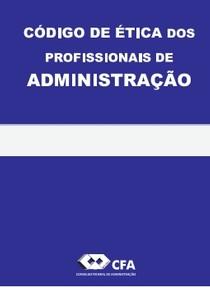 CÓDIGO DE ÉTICA DOS PROFISSIONAIS DE ADMINISTRAÇÃO