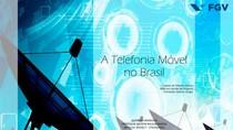 A Telefonia Móvel no Brasil - Clayton de Oliveira [FGV - FE - Nelson Bastos]