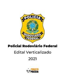 Polícia Rodoviária Federal (PRF) - 2021 - Edital Verticalizado